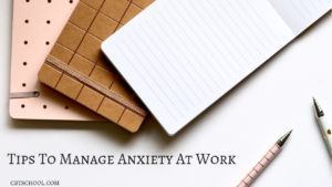 Tips To Manage Anxiety At Work and School Panic Disorder Obsessive Compulsive Disorder OCD Depression Mindfulness Cognitive Behavioral Therapy CBT Your Anxiety Toolkit Kimberley Quinlan